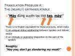 translation problem 4 the nearly untranslatable