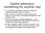 capital adequacy something for another day