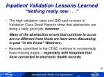 inpatient validation lessons learned nothing really new