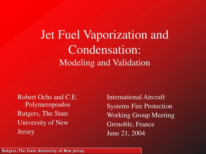 jet fuel vaporization and condensation modeling and validation n.