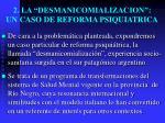 2 la desmanicomializacion un caso de reforma psiquiatrica