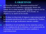 5 objetivos
