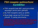 fsh reseptor polimorfizmi asn680ser