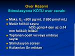 over rezervi stimulasyona k t over cevab