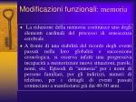 modificazioni funzionali memoria