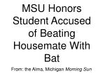 msu honors student accused of beating housemate with bat