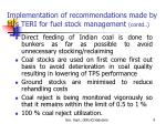 implementation of recommendations made by m s teri for fuel stock management contd