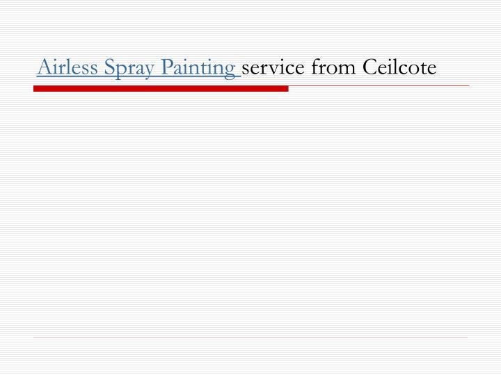 airless spray painting service from ceilcote n.