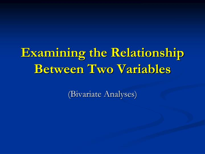 examining the relationship between two variables n.