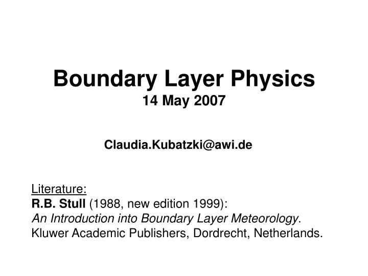 boundary layer physics 14 may 2007 n.