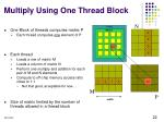 multiply using one thread block