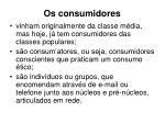 os consumidores