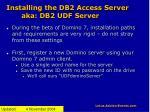 installing the db2 access server aka db2 udf server