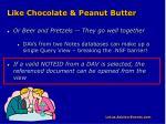 like chocolate peanut butter