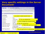 very specific settings in the server document