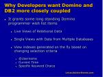 why developers want domino and db2 more closely coupled