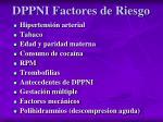 dppni factores de riesgo