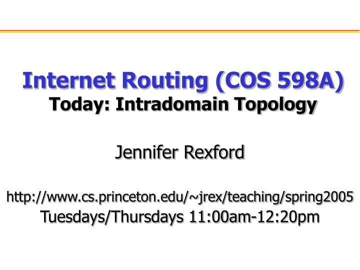 internet routing cos 598a today intradomain topology n.
