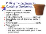 putting the container in container gardening