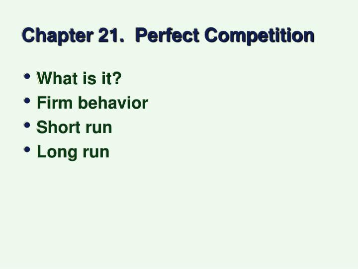 chapter 21 perfect competition n.