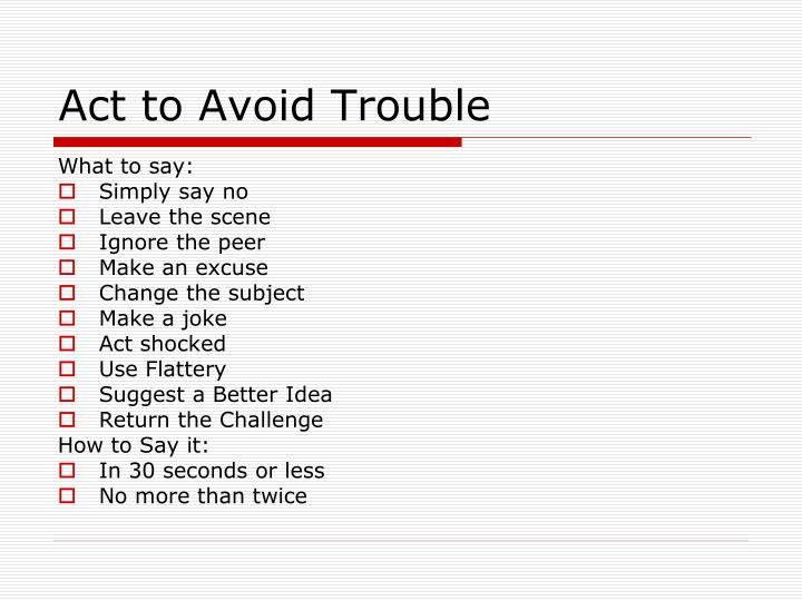 Act to Avoid Trouble