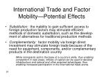international trade and factor mobility potential effects