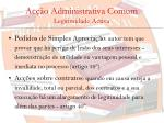 ac o administrativa comum legitimidade activa