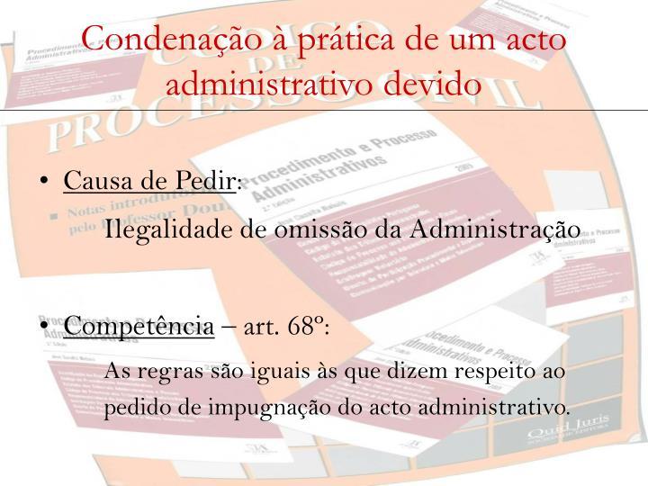 Condenação à prática de um acto administrativo devido
