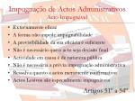 impugna o de actos administrativos acto impugn vel