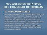 modelos interpretativos del consumo de drogas