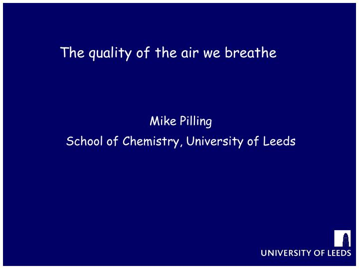 mike pilling school of chemistry university of leeds n.
