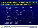 risco de infec o ocupacional pelo hiv hbv e hcv e materiais biol gicos envolvidos