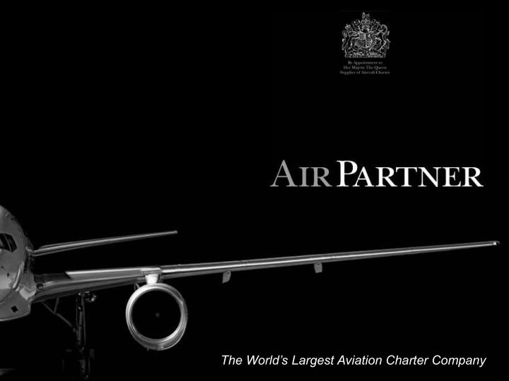 the world s largest aviation charter company n.