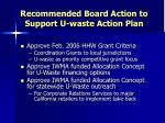 recommended board action to support u waste action plan