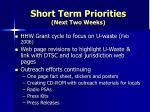 short term priorities next two weeks