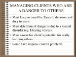 managing clients who are a danger to others