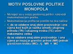 motiv poslovne politike monopola