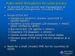 public health emergencies act under process
