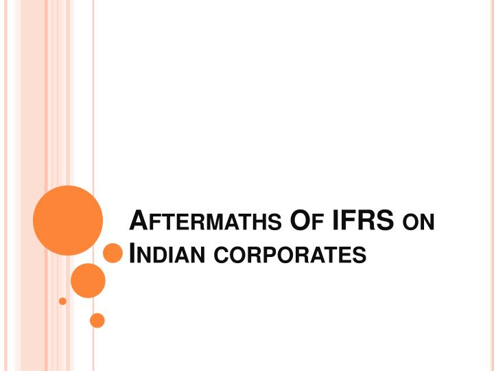 aftermaths of ifrs on indian corporates n.
