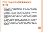 five consideration under ifrs