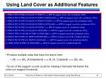 using land cover as additional features