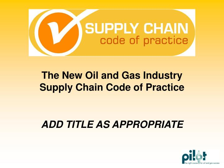 the new oil and gas industry supply chain code of practice n.