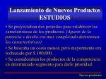 lanzamiento de nuevos productos estudios