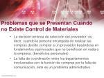 problemas que se presentan cuando no existe control de materiales1
