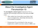 about the investigative agent ferumoxtran 10