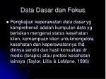 data dasar dan fokus