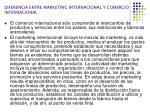 diferencia entre marketing internacional y comercio internacional
