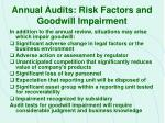 annual audits risk factors and goodwill impairment