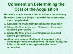 comment on determining the cost of the acquisition
