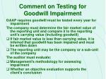 comment on testing for goodwill impairment